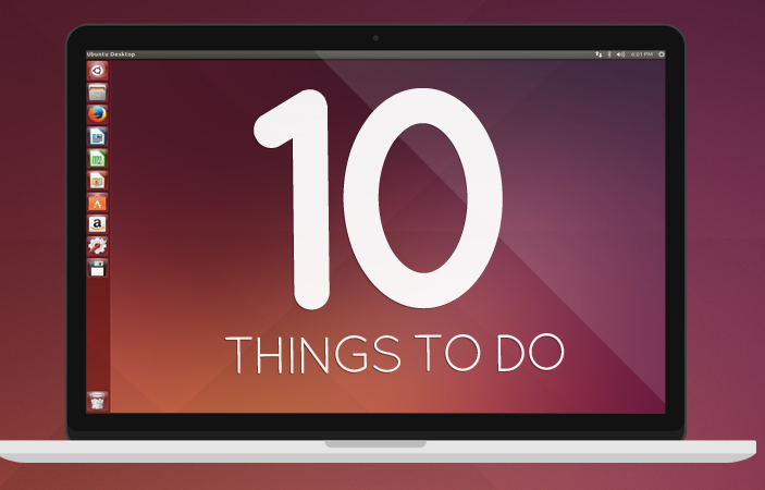 10 things to do after installing Ubuntu